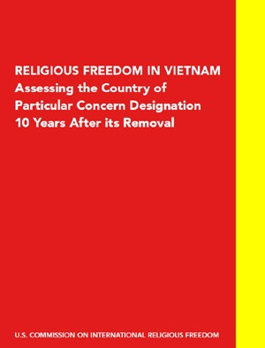 Religious Freedom in Vietnam: Assessing the Country of Particular Concern Designation 10 Years After its Removal